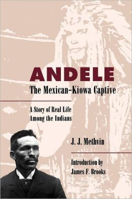 Andele, The Mexican-Kiowa Captive