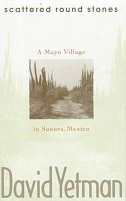 Scattered Round Stones: The Political Economy of a Mayo Village in Sonora, Mexico