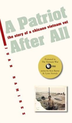 A Patriot after All: The Story of a Chicano Vietnam Vet