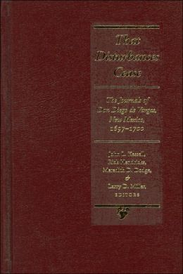 That Disturbances Cease: The Journals of don Diego de Vargas, 1697-1700