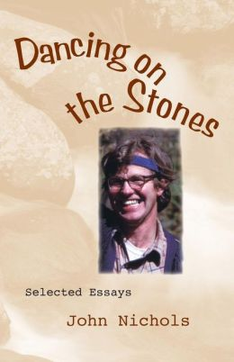 Dancing on the Stones: Selected Essays