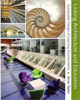 Linking Architecture and Education: Sustainable Design of Learning Environments