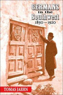 Germans in the Southwest, 1850-1920