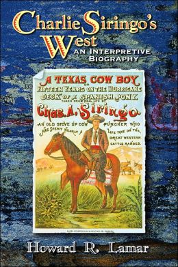 Charlie Siringo's West: An Interpretive Biography