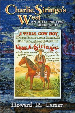 Charlie Siringo's West: An Interpretive Biography