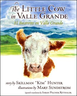 The Little Cow in Valle Grande: El Becerrito en Valle Grande