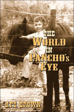 The World in Pancho's Eye