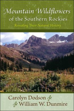 Mountain Wildflowers of the Southern Rockies: Revealing Their Natural History