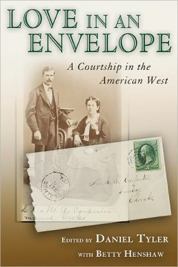 Love in an Envelope: A Courtship in the American West