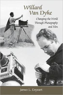 Willard Van Dyke: Changing the World Through Photography and Film