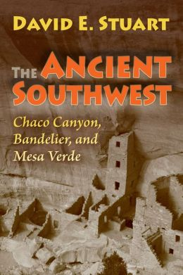 The Ancient Southwest: Chaco Canyon, Bandelier, and Mesa Verde. Revised edition.