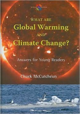 What are Global Warming and Climate Change?: Answers for Young Readers