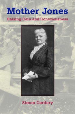 Mother Jones: Raising Cain and Consciousness