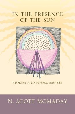 In the Presence of the Sun: Stories and Poems, 1961-1991