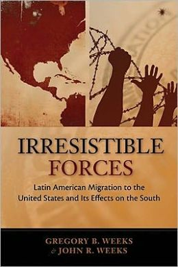 Irresistible Forces: Latin American Migration to the United States and its Effects on the South