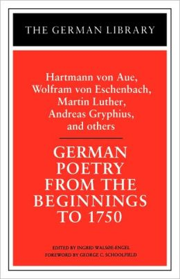 German Poetry from the Beginnings to 1750: Hartmann von Aue, Wolfram von Eschenbach, Martin Luther,