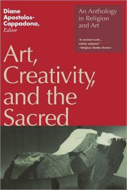 Art, Creativity, And The Sacred