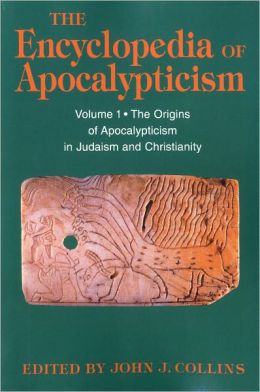 Encyclopedia Of Apocalypticism Volume 1