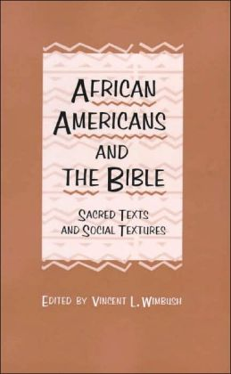 African Americans and the Bible: Sacred Texts and Social Structures
