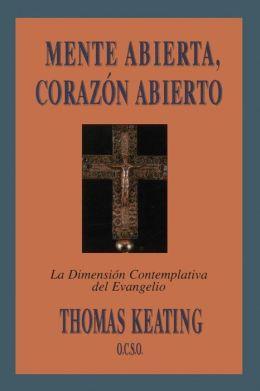 Mente Abierta, Coraza/n Abierto: La Dimensia/n Contemplativa del Evangelio
