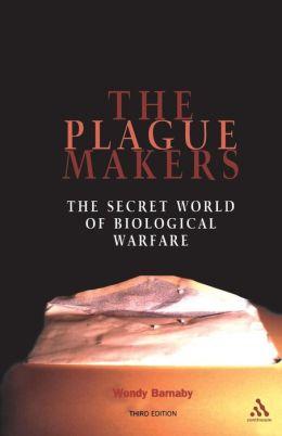 The Plague Makers: The Secret World of Biological Warfare