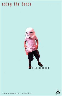Using the Force: Creativity, Community and Star Wars Fans