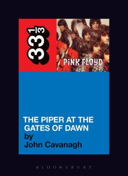 Pink Floyd's The Piper at the Gates of Dawn (33 1/3 Series)