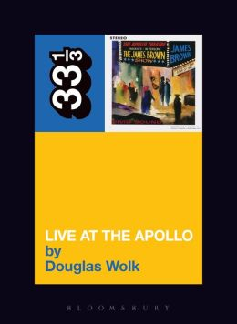 James Brown's Live at the Apollo ( 33 1/3 Series)