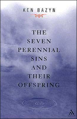 Seven Perennial Sins and Their Offspring