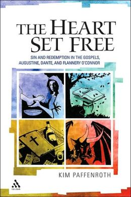 Heart Set Free: Sin and Redemption in the Gospels, Augustine, Dante, and Flannery O'Connor