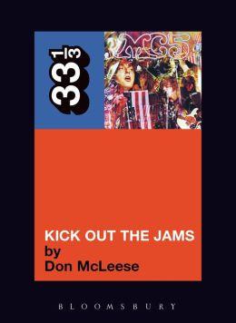 The MC5's Kick Out the Jams (33 1/3 Series)