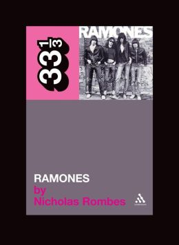 The Ramones' Ramones (33 1/3 Series)