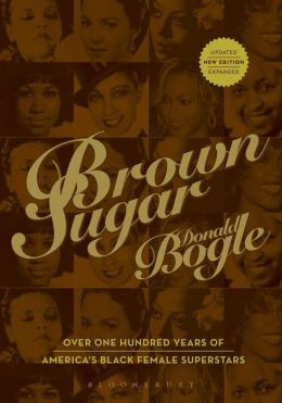 Brown Sugar: Over One Hundred Years of America's Black Female Superstars
