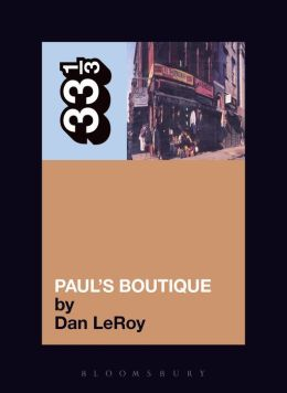 The Beastie Boys' Paul's Boutique (33 1/3 Series)