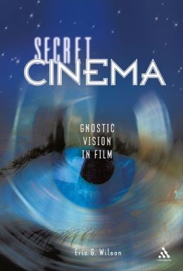 Secret Cinema: Gnostic Vision in Film