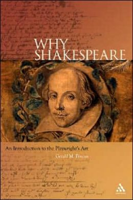 Why Shakespeare: An Introduction to a Playwright's Art