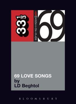 The Magnetic Fields' 69 Love Songs (33 1/3 Series)