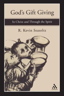 God's Gift Giving: In Christ and Through the Spirit