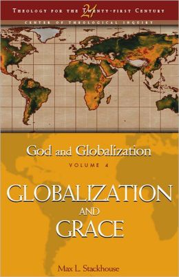 God and Globalization: Volume 4: Globalization and Grace