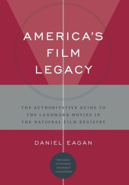 Americas Film Legacy: A Guide to the Library of Congress National Film Registry