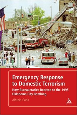 Emergency Response to Domestic Terrorism: How Bureaucracies Reacted to the 1995 Oklahoma City Bombing