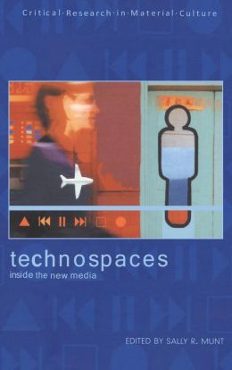 Technospaces: Inside the New Media