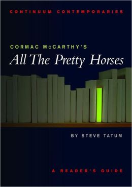 Cormac McCarthy's All the Pretty Horses: A Reader's Guide