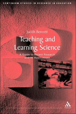 Teaching and Learning Science: A Guide to Recent Research and Its Applications