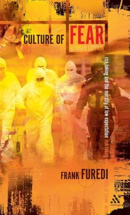 Culture of Fear: Risk-Taking and the Morality of Low Expectation Revised Edition