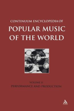 Performance and Production (Encyclopedia of Popular Music of the World Series)