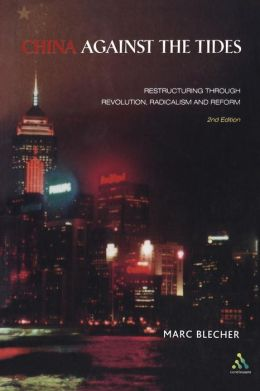 China Against the Tides: Restructuring Through Revolution, Radicalism and Reform, Second Edition