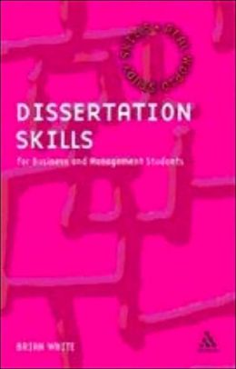 Dissertation Skills: For Management and Business Students