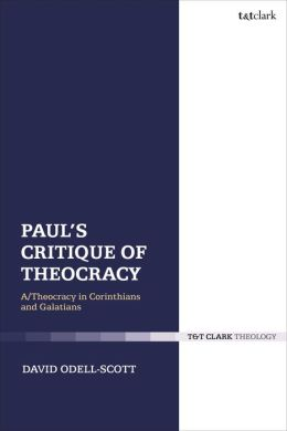 Paul's Critique of Theocracy: A Theocracy in Corinthians and Galatians