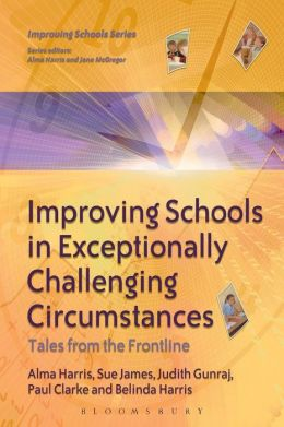 Improving Schools in Exceptionally Challenging Circumstances: Tales from the Frontline